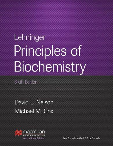 Lehninger Principles of Biochemistry International Edition
