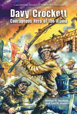 Davy Crockett : Courageous Hero of the Alamo