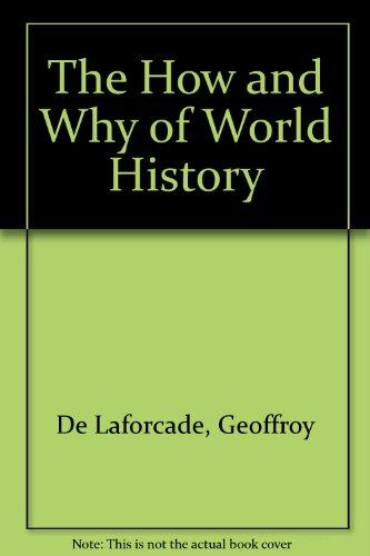 The How and Why of World History