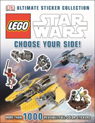 Ultimate Sticker Collection: LEGO Star Wars: Choose Your Side! : LEGO Star Wars: Choose Your Side!