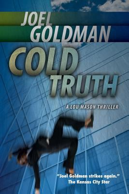 Cold Truth : Lou Mason Thriller Series