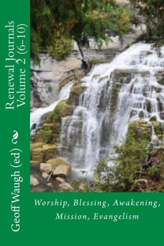 Renewal Journals  6-10: Worship, Blessing, Awakening, Mission, Evangelism