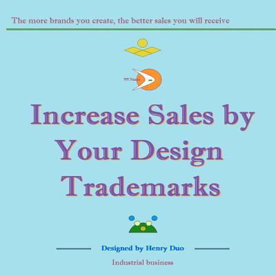 Increase Sales by Your Design Trademarks : The more brands you create, the better sales you will Receive