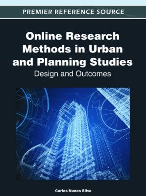 Online Research Methods in Urban and Planning Studies : Design and Outcomes