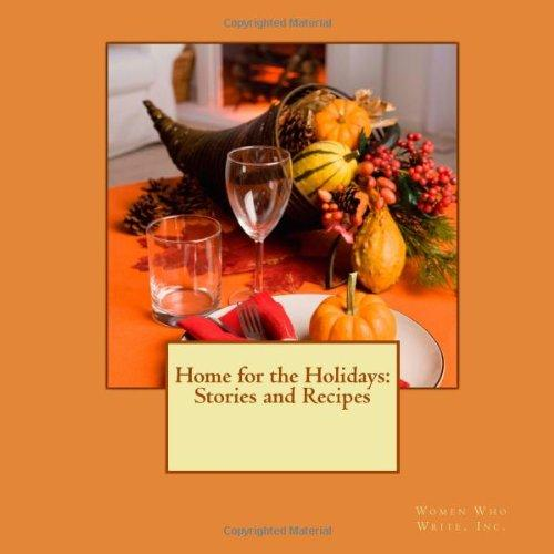 Home for the Holidays: Stories and Recipes