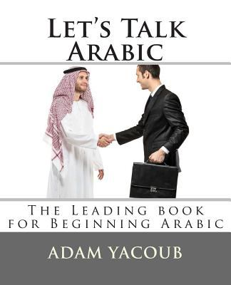 Let's Talk Arabic : Second Edition