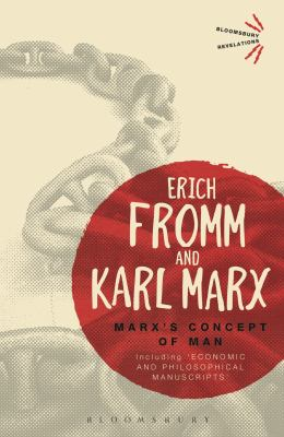 Marx's Concept of Man : Including 'Economic and Philosophical Manuscripts'