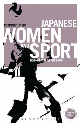 Japanese Women and Sport : Beyond Baseball and Sumo