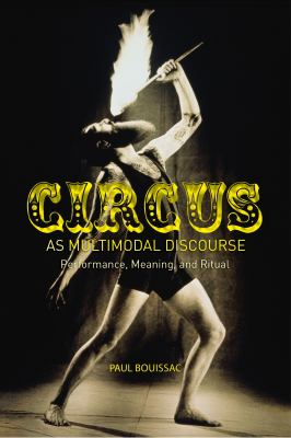 Circus As Multimodal Discourse : Performance, Meaning, and Ritual