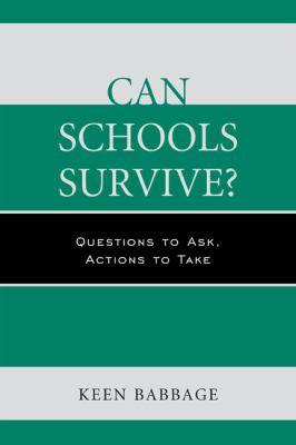 Can Schools Survive?: Questions to Ask, Actions to Take