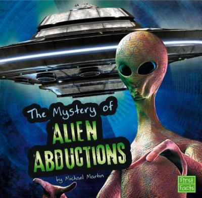 The Unsolved Mystery of Alien Abductions (First Facts)