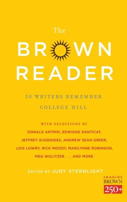 Brown Reader : 50 Writers Remember College Hill
