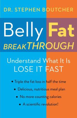 Belly Fat Breakthrough : Understand What It Is and Lose It Fast