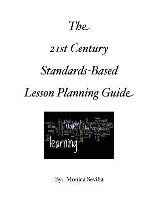 21st Century Standards-Based Lesson Planning Guide