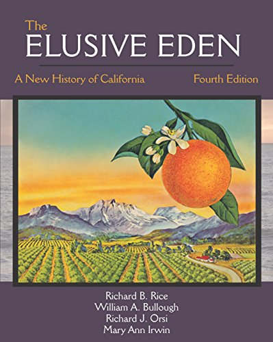 The Elusive Eden: A New History of California, Fourth Edition