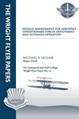 Fatigue Management for Aerospace Expeditionary Forces Deployment and Sustained Operations