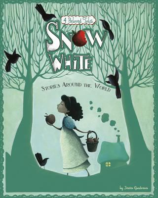 Snow White Stories Around the World : 4 Beloved Tales