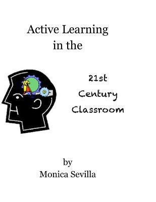 Active Learning in the 21st Century Classroom