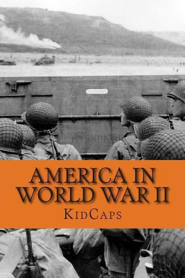 America in World War II : A History Just for Kids!