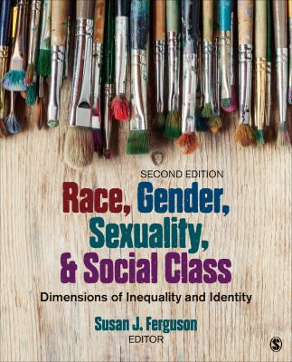 Race, Gender, Sexuality, and Social Class : Dimensions of Inequality and Identity