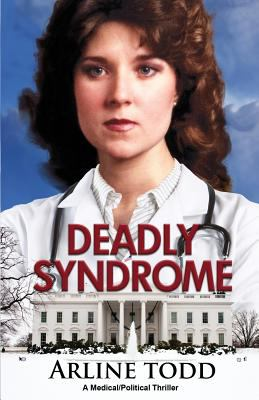 Deadly Syndrome : A Medical/Political Thriller