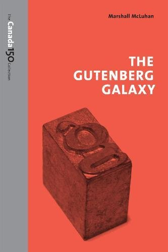 The Gutenberg Galaxy (The Canada 150 Collection)