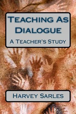 Teaching As Dialogue: A Teacher's Study