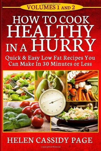 How To Cook Healthy In A Hurry: Volumes 1 and 2