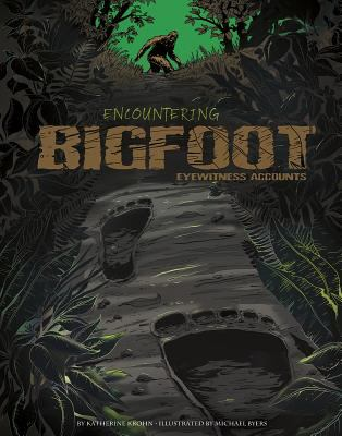 Encountering Bigfoot : Eyewitness Accounts