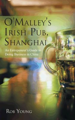 O'Malley's Irish Pub, Shanghai: An Entrepeneur's Guide to Doing Business in China