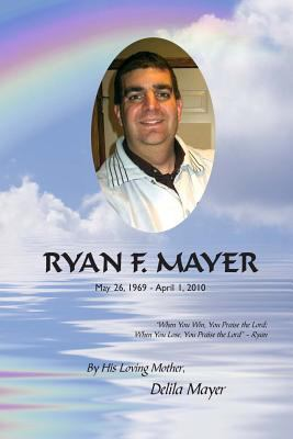 Ryan F. Mayer: May 26, 1969 - April 1, 2010