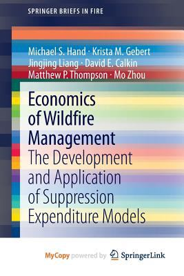 Economics of Wildfire Management : The Development and Application of Suppression Expenditure Models
