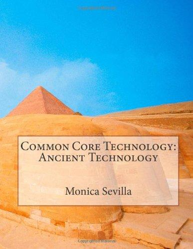 Common Core Technology: Ancient Technology (Volume 1)
