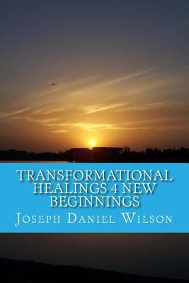 Transformational Healings 4 New Beginnings: Guiding Light with Wolf Clan Teachings (Misguidings of Old Transmissions) (Volume 1)