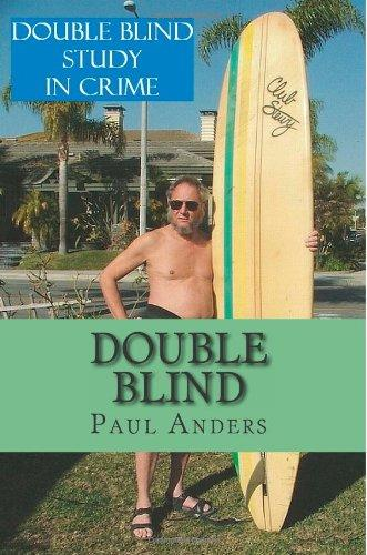Double Blind: Blindsided and Blind as a Bat Ray (Paul Anders, Detective) (Volume 3)