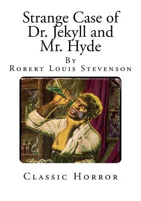 Strange Case of Dr. Jekyll and Mr. Hyde (Robert Louis Stevenson Classics)