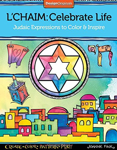 L'Chaim: Celebrate Life: Judaic Expressions to Color & Inspire (Design Originals)