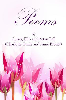 Poems by Currer, Ellis, and Acton Bell: (Starbooks Classics Editions) (Collection of Bront sisters) (Volume 7)