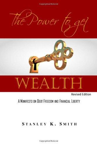 The Power to get Wealth: A Manifesto on debt Freedom and Financial Liberty