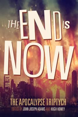 The End is Now (The Apocalypse Triptych Book 2) (Volume 2)