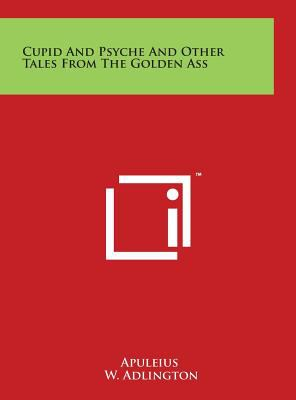 Cupid And Psyche And Other Tales From The Golden Ass