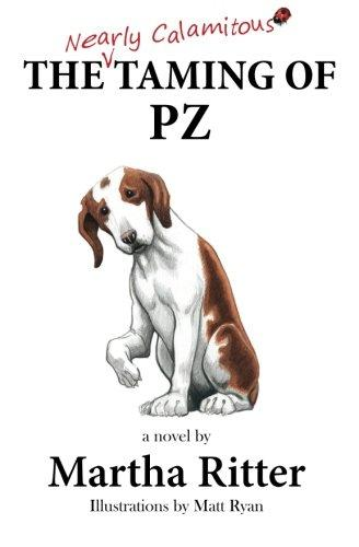 The Nearly Calamitous Taming of PZ: A Novel