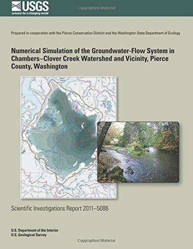 Numerical Simulation of the Groundwater-Flow System in the Chambers-Clover Creek Watershed and Vicinity, Pierce County, Washington