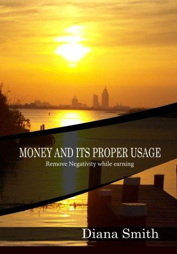 Money and its proper Usage: Remove Negativity while earning