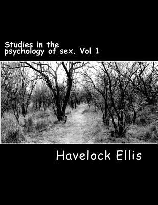 Studies in the Psychology of Sex. Vol 1 : The Evolution of Modesty, the Phenomena of Sexual Periodicity Auto-Erotism