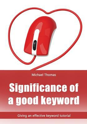 Significance of a Good Keyword : Giving an Effective Keyword Tutorial