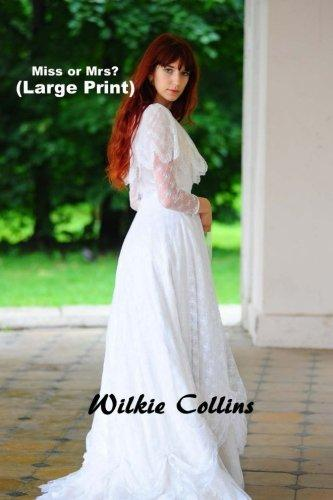 Miss or Mrs? (Large Print): (Wilkie Collins Masterpiece Collection)
