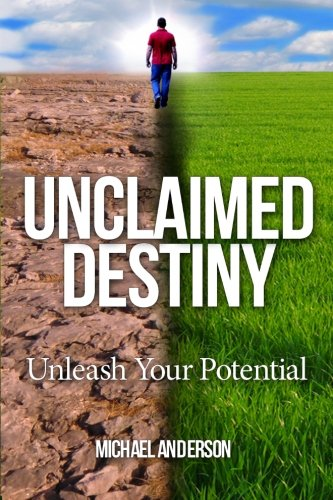Unclaimed Destiny: Unleash Your Potential