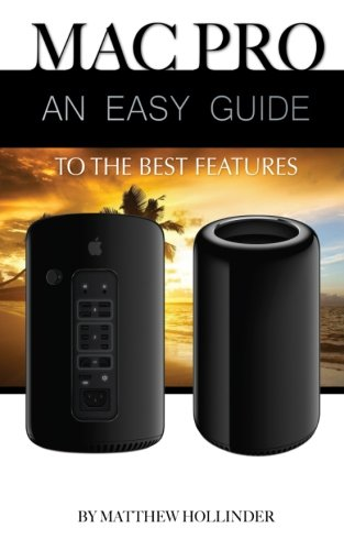 Mac Pro: An Easy Guide to the Best Features