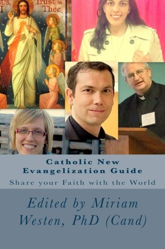 Catholic New Evangelization Guide: Share your Faith with the World